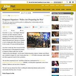 Ferguson Organizer: 'Police Are Preparing for War'