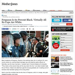 Ferguson Is 60 Percent Black. Virtually All Its Cops Are White.