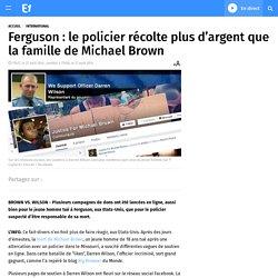 Ferguson : le policier récolte plus d'argent que la famille de Michael Brown