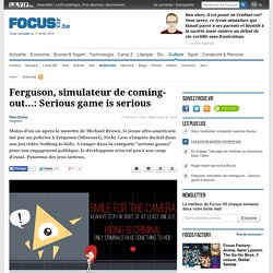 Ferguson, simulateur de coming-out...: Serious game is serious