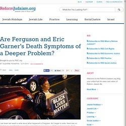 Are Ferguson and Eric Garner's Death Symptoms of a Deeper Problem?