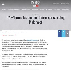 L'AFP ferme les commentaires sur son blog Making-of
