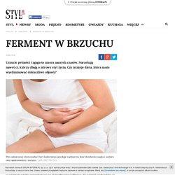Ferment w brzuchu - styl.pl