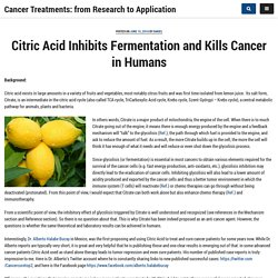 Citric Acid Inhibits Fermentation and Kills Cancer in Humans – Cancer Treatments: from Research to Application