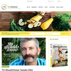 YU Should Know: Sandor Ellix Katz, Author and Fermentation Revivalist - YumUniverse