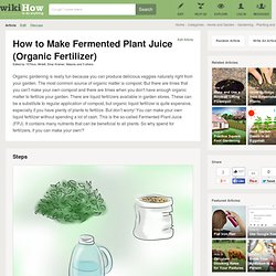 How to Make Fermented Plant Juice (Organic Fertilizer): 10 steps