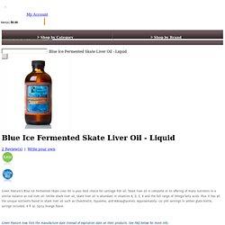 Blue Ice Fermented Skate Liver Oil