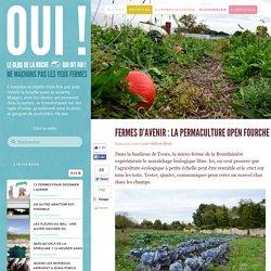 Fermes d'avenir : la permaculture open fourche