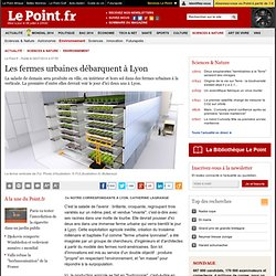 Les fermes urbaines débarquent à Lyon