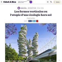 Les fermes verticales ou l'utopie d'une écologie hors sol