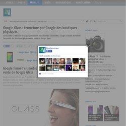 Google Glass : fermeture par Google des boutiques physiques