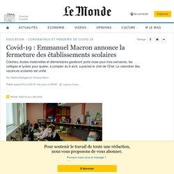 Covid-19: Emmanuel Macron annonce la fermeture des établissements scolaires