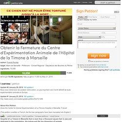 Obtenir la Fermeture du Centre d'Expérimentation Animale de l'Hôpital de la Timone à Marseille