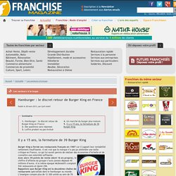 Il y a 15 ans, la fermeture de 39 Burger King - Hamburger : le discret retour de Burger King en France