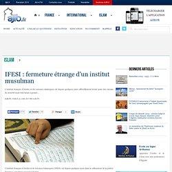 IFESI : fermeture étrange d'un institut musulman