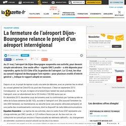 La fermeture de l'aéroport Dijon-Bourgogne relance le projet d'un aéroport interrégional