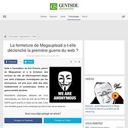 La fermeture de Megaupload a-t-elle déclenché la première guerre du web ?