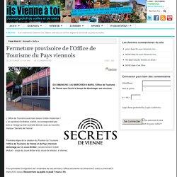 Fermeture provisoire de l'Office de Tourisme du Pays viennois