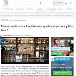 Fermeture des bars & restaurants, quelles aides pour y faire face ?