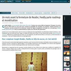 Un mois avant la fermeture de Reader, Feedly parle roadmap et monétisation