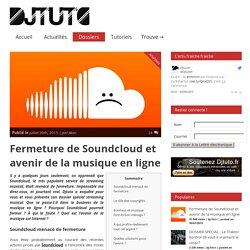 Fermeture de Soundcloud et musique en ligne - Djtuto.fr