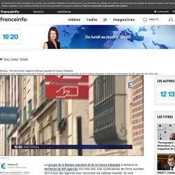Banque : 400 fermetures d'agences Banque populaire et Caisse d'épargne