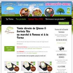 Vente directe Glaces Bio au marché à Rennes et à la fermeViande de porc et charcuterie Bio, crème glacée Bio, vente directe à la ferme de la Grande Fontaine à La Bouexière 35