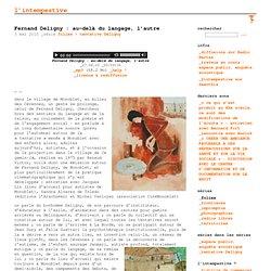 Fernand Deligny : au-delà du langage, l'autre - l'intempestive