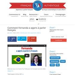 Comment Fernanda a appris à parler français - Français Authentique