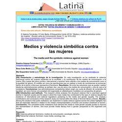 "E Galarza Fernández, R Cobo Bedía, M Esquembre Cerdá (2016): ""Medios y violencia simbólica contra las mujeres"". Revista Latina de Comunicación Social, 71, pp. 818 a 832"