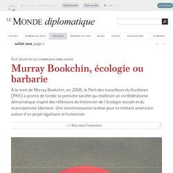 Murray Bookchin, écologie ou barbarie, par Benjamin Fernandez (Le Monde diplomatique, juillet 2016)