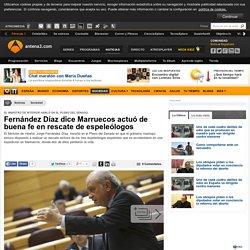 Fernández Díaz dice Marruecos actuó de buena fe en rescate de espeleólogos