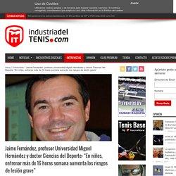 Jaime Fernández, profesor Universidad Miguel Hernández y doctor Ciencias del ...