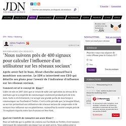 """Joe Fernandez (CEO de Klout):""""Nous suivons près de 400 signaux pour calculer l'influence d'un utilisateur sur les réseaux sociaux"""""""