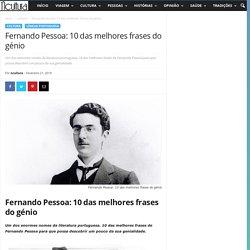 Fernando Pessoa: 10 das melhores frases do génio