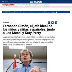 Fernando Simón, el jefe ideal de los niños y niñas españoles, junto a Leo Messi y Katy Perry
