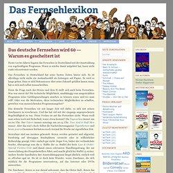 Das deutsche Fernsehen wird 60 — Warum es gescheitert ist