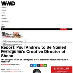 Report: Paul Andrew to Be Named Ferragamo's Creative Director of Shoes – WWD