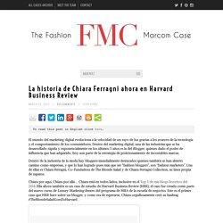 The Blonde Salad y Chiara Ferragni ahora en Harvard Business Review- The Fashion Marcom CaseThe Fashion Marcom Case