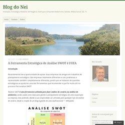 A Ferramenta Estratégica de Análise SWOT é FOFA « Blog do Nei