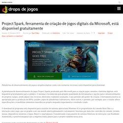 Project Spark, ferramenta de criação de jogos digitais da Microsoft, está disponível gratuitamente