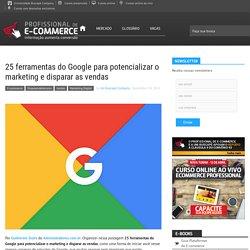 25 ferramentas do Google para potencializar o marketing