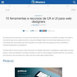 15 ferramentas e recursos de UX e UI para web designers -