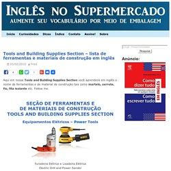 Tools and Building Supplies Section – lista de ferramentas e materiais de construção em inglês
