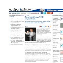 Ferran Adrià busca 1.000 emprendedores