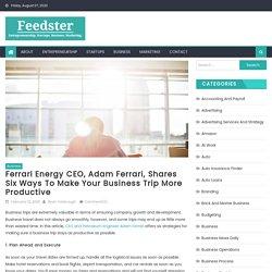 Ferrari Energy CEO, Adam Ferrari, Shares Six Ways to Make Your Business Trip More Productive