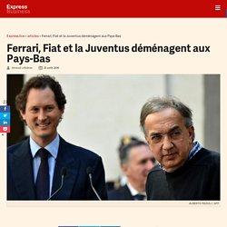 Ferrari, Fiat et la Juventus déménagent aux Pays-Bas - Express [FR]