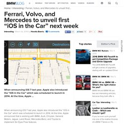 "Ferrari, Volvo, and Mercedes to unveil first ""iOS in the Car"" next week"
