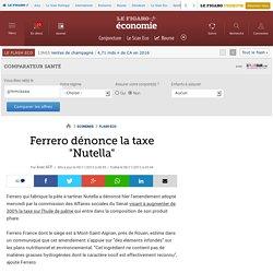 Ferrero dénonce la taxe 'Nutella'