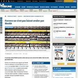 Ferrero ne s'est pas laissé avaler par Nestlé